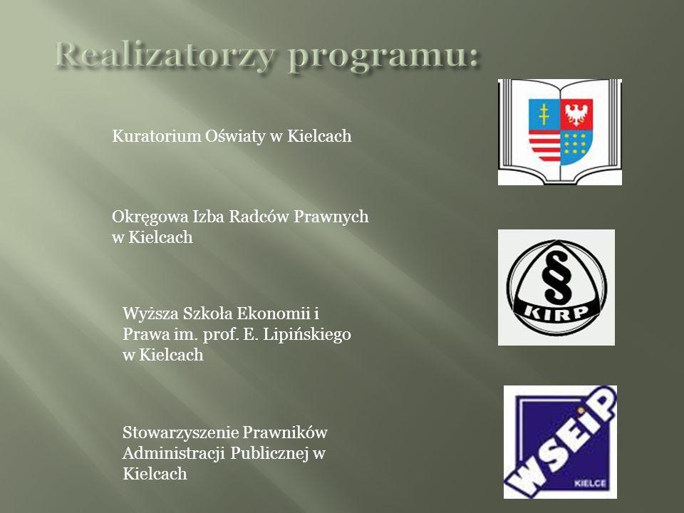 Kuratorium Oświaty w Kielcach Okręgowa Izba Radców Prawnych w Kielcach Wyższa Szkoła Ekonomii i Prawa im.