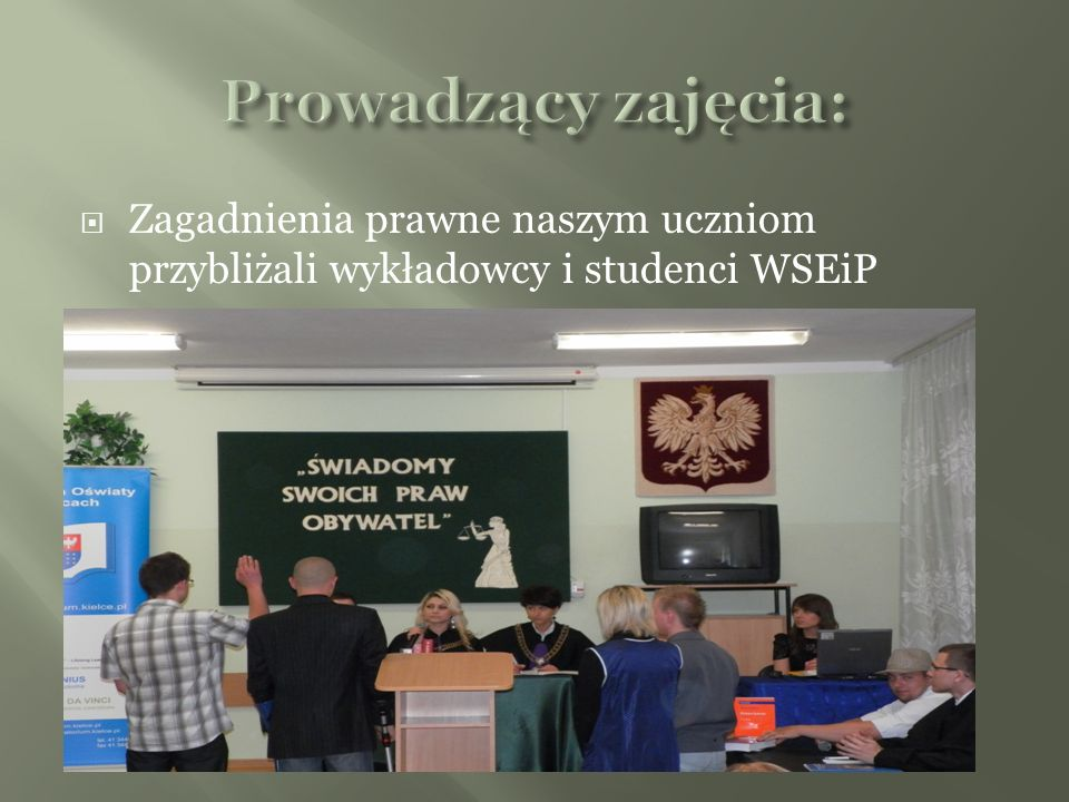 Zagadnienia prawne naszym uczniom przybliżali wykładowcy i studenci WSEiP