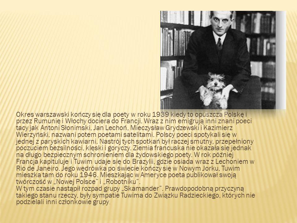 Okres warszawski kończy się dla poety w roku 1939 kiedy to opuszcza Polskę i przez Rumunię i Włochy dociera do Francji. Wraz z nim emigrują inni znani