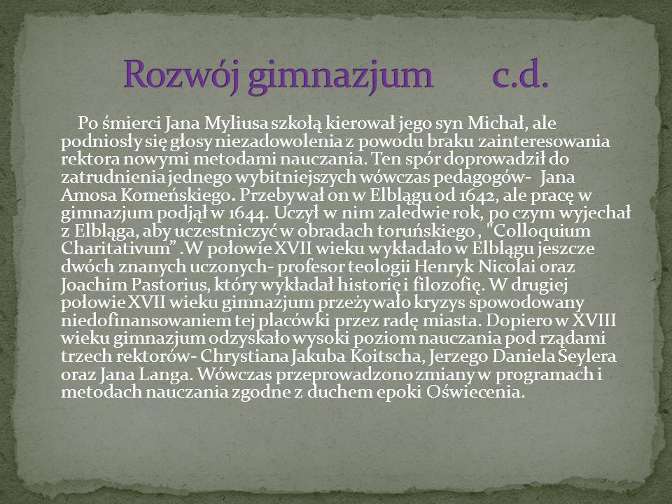 Po śmierci Jana Myliusa szkołą kierował jego syn Michał, ale podniosły się głosy niezadowolenia z powodu braku zainteresowania rektora nowymi metodami nauczania.