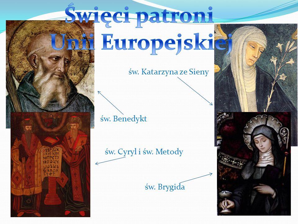św. Benedykt św. Cyryl i św. Metody św. Katarzyna ze Sieny św. Brygida