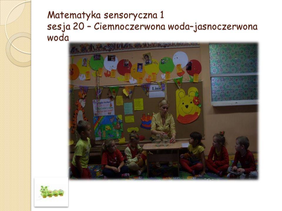 Matematyka sensoryczna 1 sesja 20 – Ciemnoczerwona woda–jasnoczerwona woda
