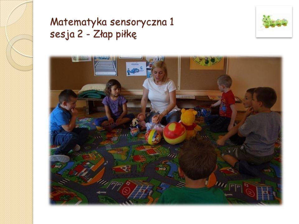 Matematyka sensoryczna 1 sesja 2 - Złap piłkę