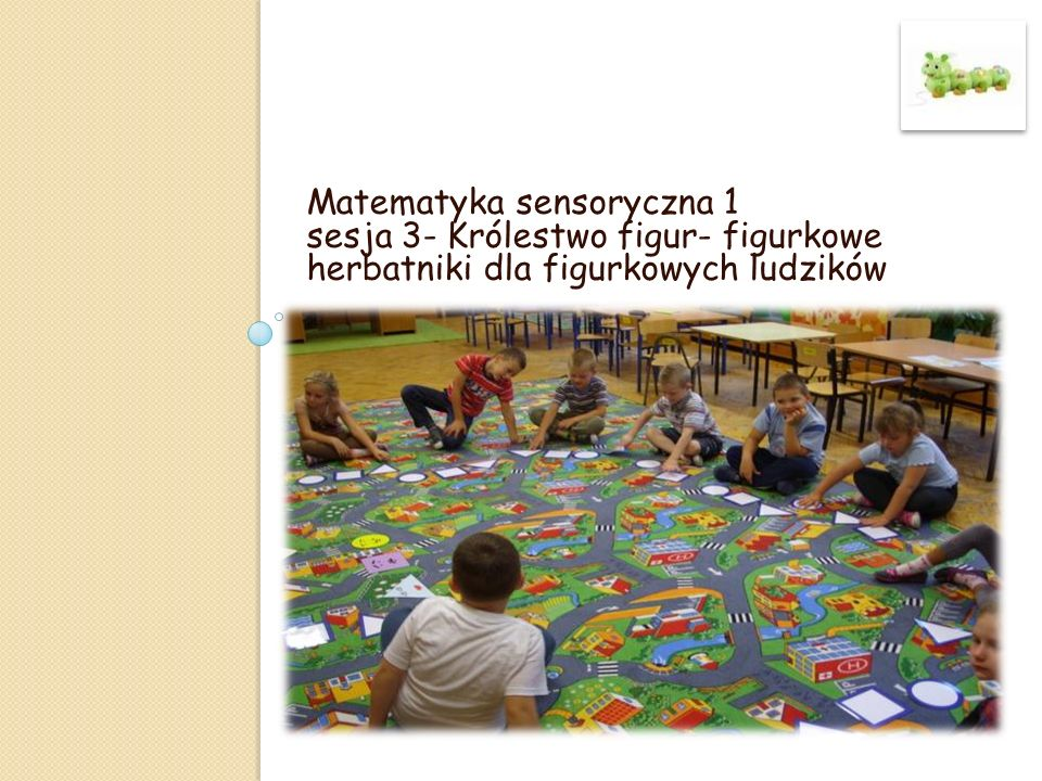 Matematyka sensoryczna 1 sesja 3- Królestwo figur- figurkowe herbatniki dla figurkowych ludzików