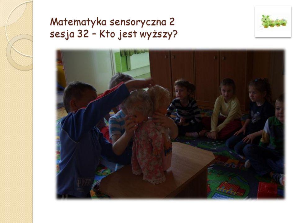 Matematyka sensoryczna 2 sesja 32 – Kto jest wyższy?