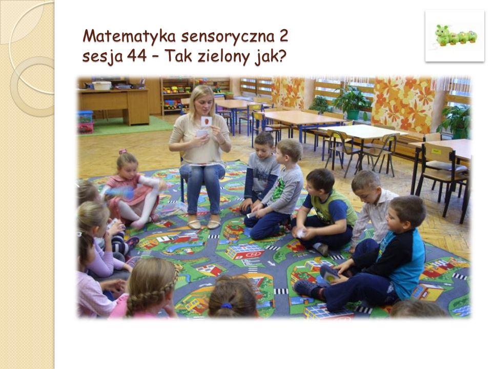 Matematyka sensoryczna 2 sesja 44 – Tak zielony jak?