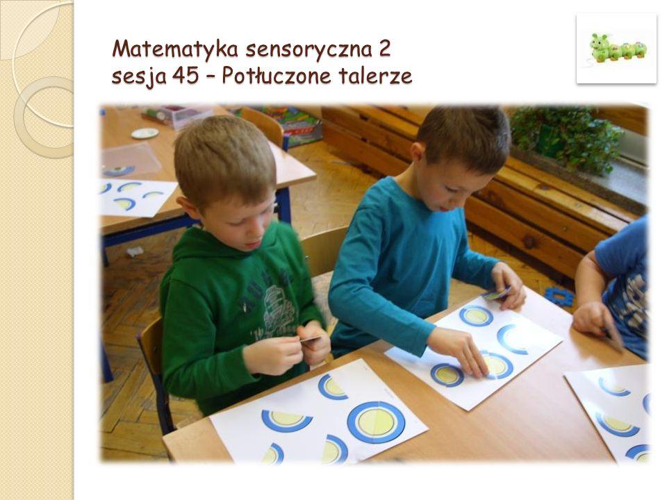 Matematyka sensoryczna 2 sesja 45 – Potłuczone talerze