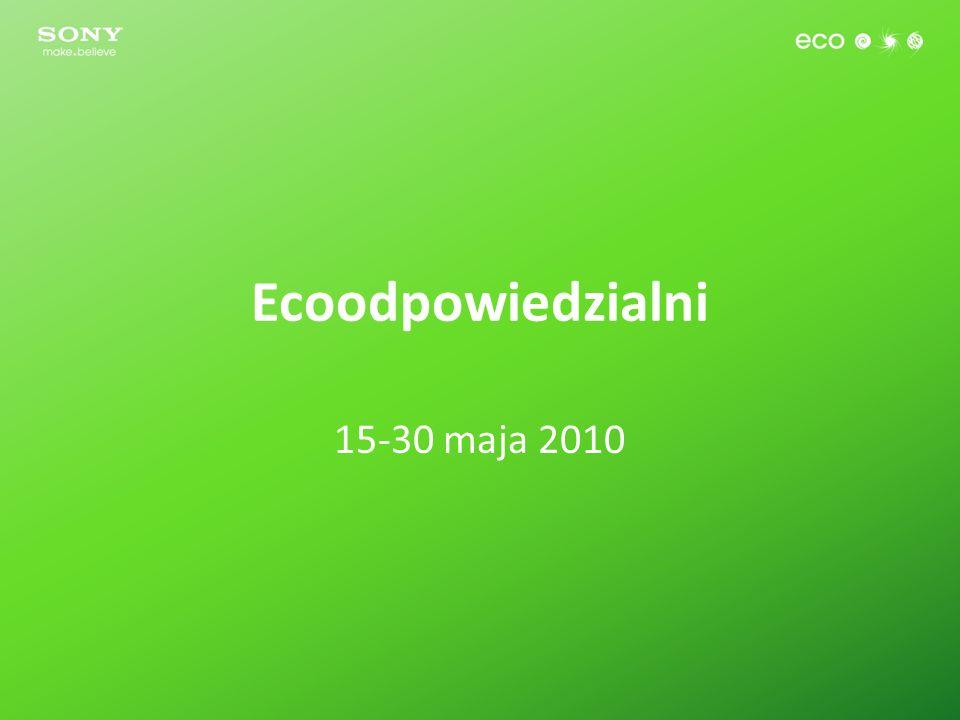 Ecoodpowiedzialni 15-30 maja 2010