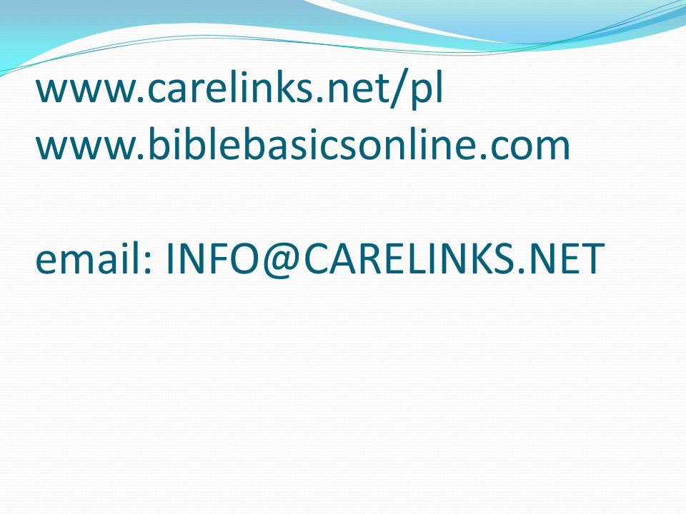 www.carelinks.net/pl www.biblebasicsonline.com email: INFO@CARELINKS.NET
