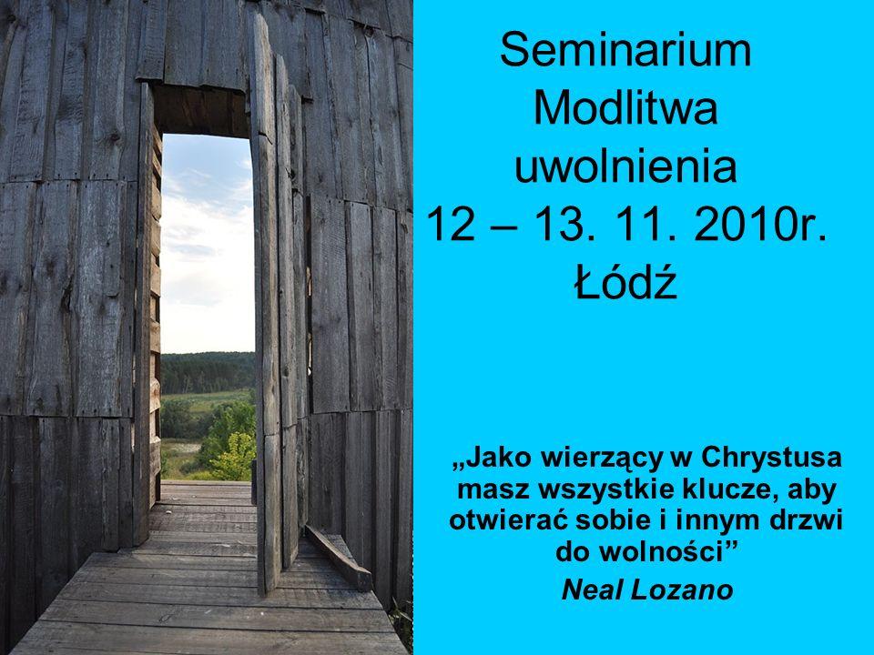 Seminarium Modlitwa uwolnienia 12 – 13.11. 2010r.