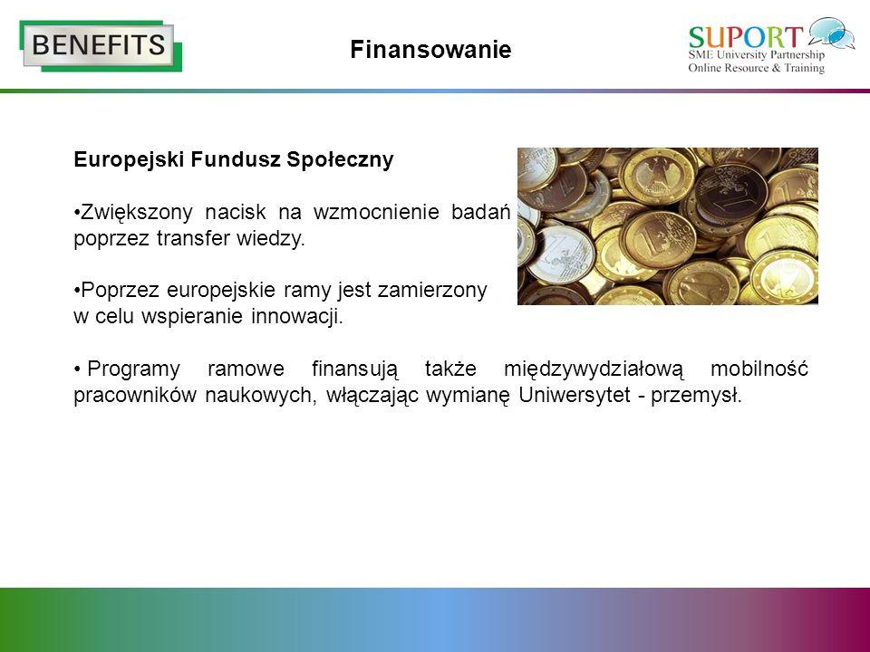 Finansowanie Europejski Fundusz Społeczny Zwiększony nacisk na wzmocnienie badań i innowacji, w szczególności poprzez transfer wiedzy.