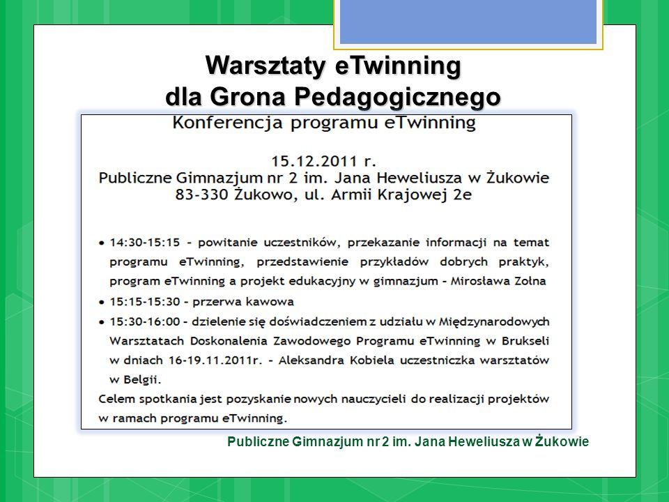 Publiczne Gimnazjum nr 2 im. Jana Heweliusza w Żukowie Warsztaty eTwinning dla Grona Pedagogicznego
