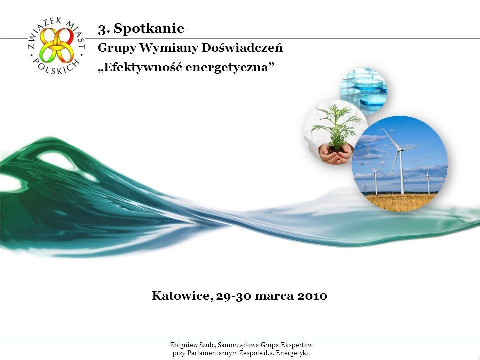 Katowice, 29-30 marca 2010 Zbigniew Szulc, Samorządowa Grupa Ekspertów przy Parlamentarnym Zespole d.s.