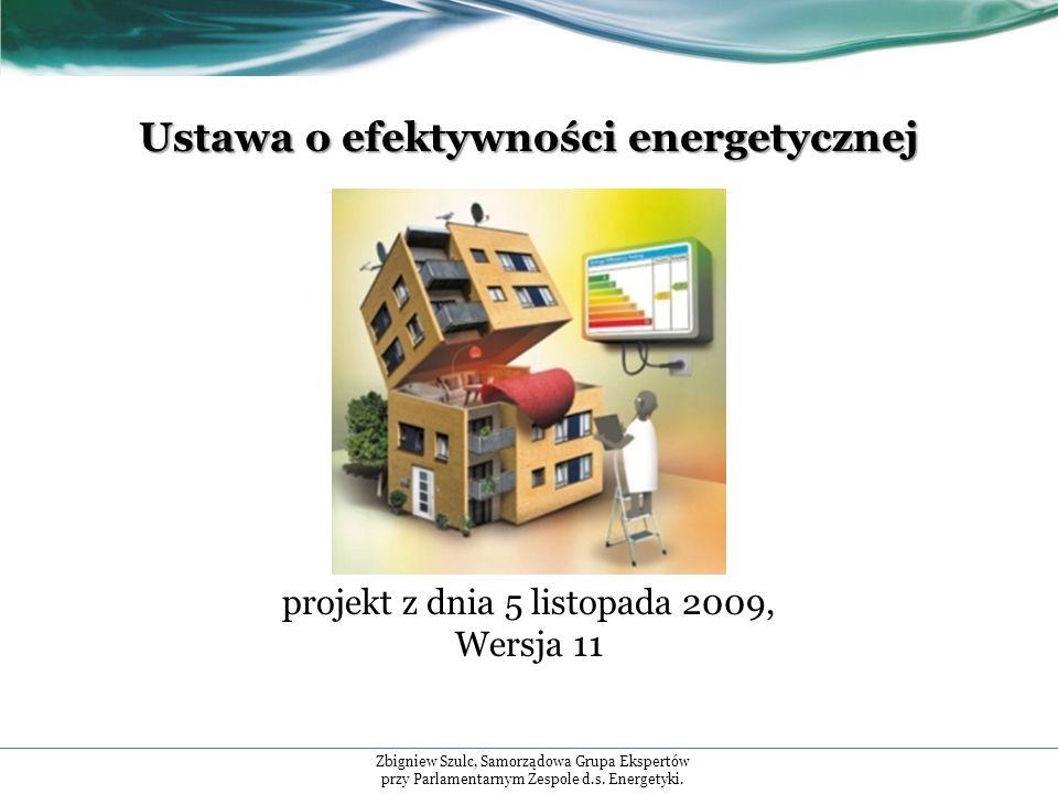 Ustawa o efektywności energetycznej projekt z dnia 5 listopada 2009, Wersja 11 Zbigniew Szulc, Samorządowa Grupa Ekspertów przy Parlamentarnym Zespole d.s.