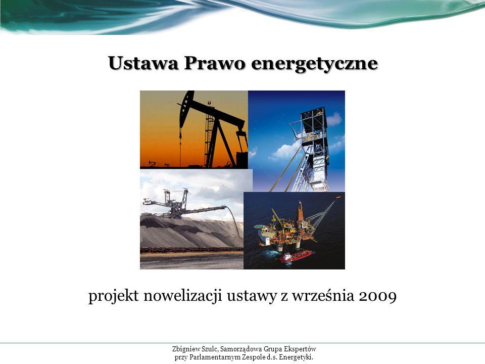 Ustawa Prawo energetyczne projekt nowelizacji ustawy z września 2009 Zbigniew Szulc, Samorządowa Grupa Ekspertów przy Parlamentarnym Zespole d.s.