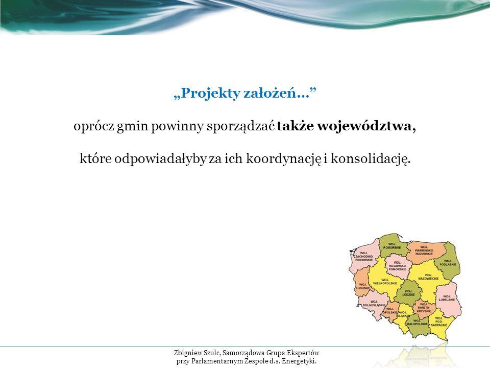 Projekty założeń… oprócz gmin powinny sporządzać także województwa, które odpowiadałyby za ich koordynację i konsolidację.