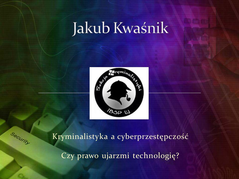 Kryminalistyka a cyberprzestępczość Czy prawo ujarzmi technologię?