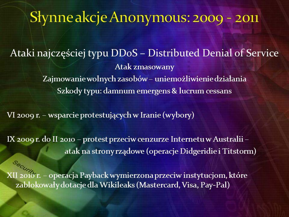 Ataki najczęściej typu DDoS – Distributed Denial of Service Atak zmasowany Zajmowanie wolnych zasobów – uniemożliwienie działania Szkody typu: damnum emergens & lucrum cessans VI 2009 r.