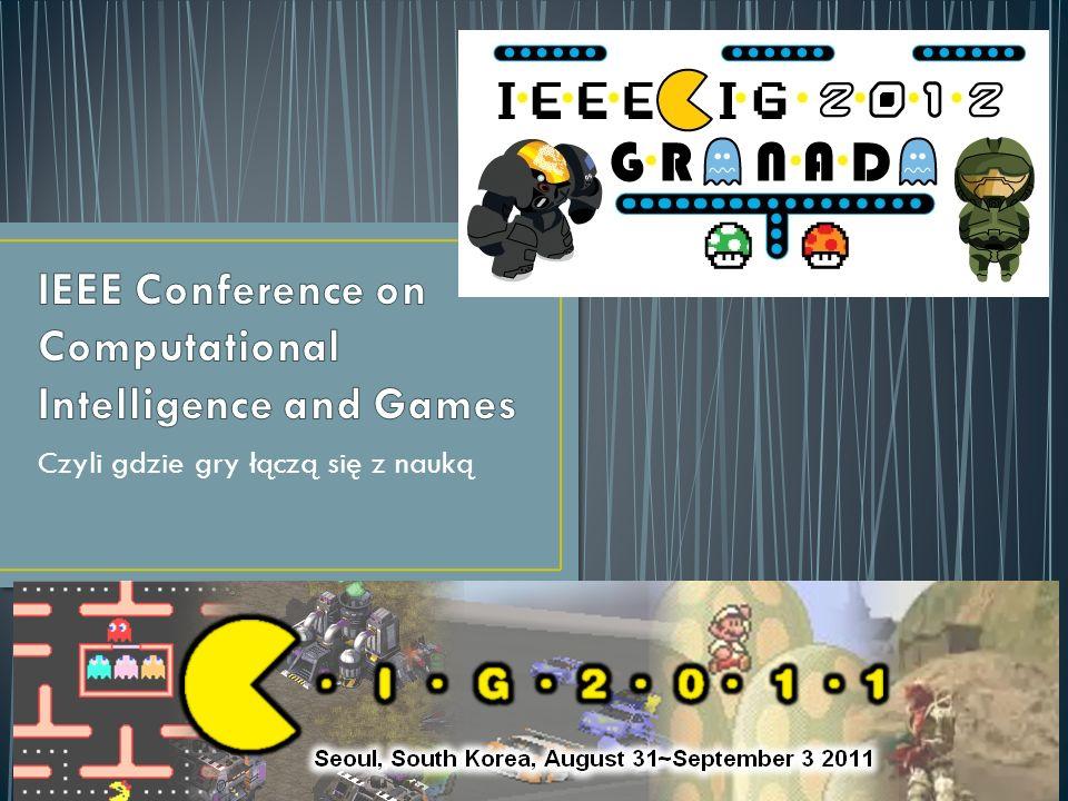 Jak w tytule: łączymy granie w gry z nauką, a konkretnie ze sztuczną inteligencją Różne rodzaje gier: komputerowe, planszowe, matematyczne… Mądrzy ludzie wysyłają papery związane z tematem konferencji i prowadzą wykłady Zawody botów do gier (niestety, tylko komputerowych…) – o tym będziemy mówić Konferencja odbywa się co roku od 2005, na początku jako IEEE Symposium on Computational Intelligence and Games, od 2010 pod aktualną nazwą