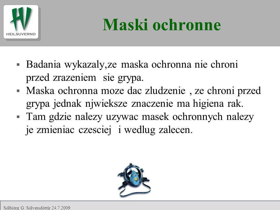Maski ochronne Badania wykazaly,ze maska ochronna nie chroni przed zrazeniem sie grypa. Maska ochronna moze dac zludzenie, ze chroni przed grypa jedna