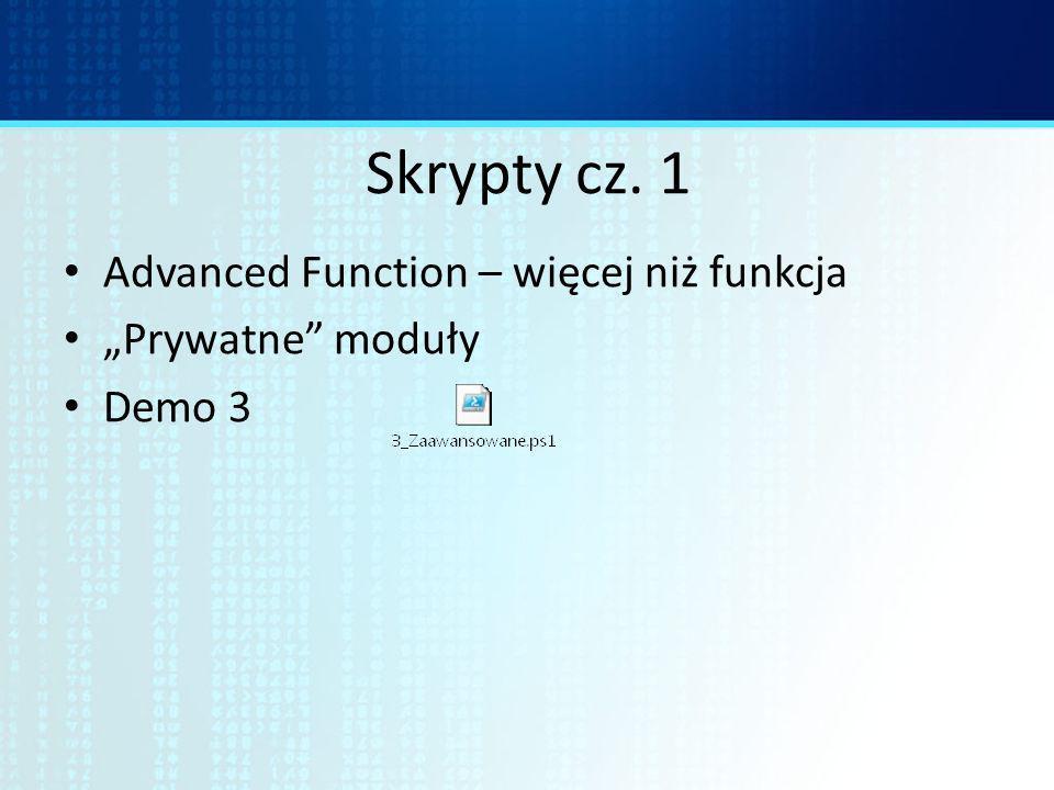 Skrypty cz. 1 Advanced Function – więcej niż funkcja Prywatne moduły Demo 3