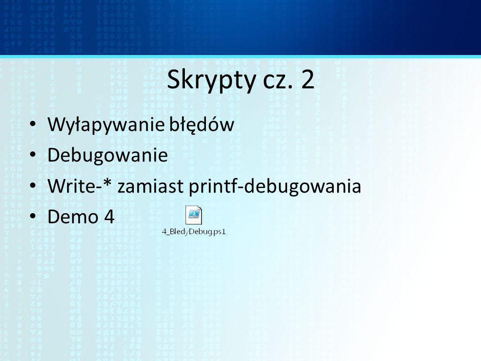 Skrypty cz. 3 Skrypty GUI – od narodzin po ALT-F4 Unikaj aliasów, nie trzeba deszyfrować… ;)