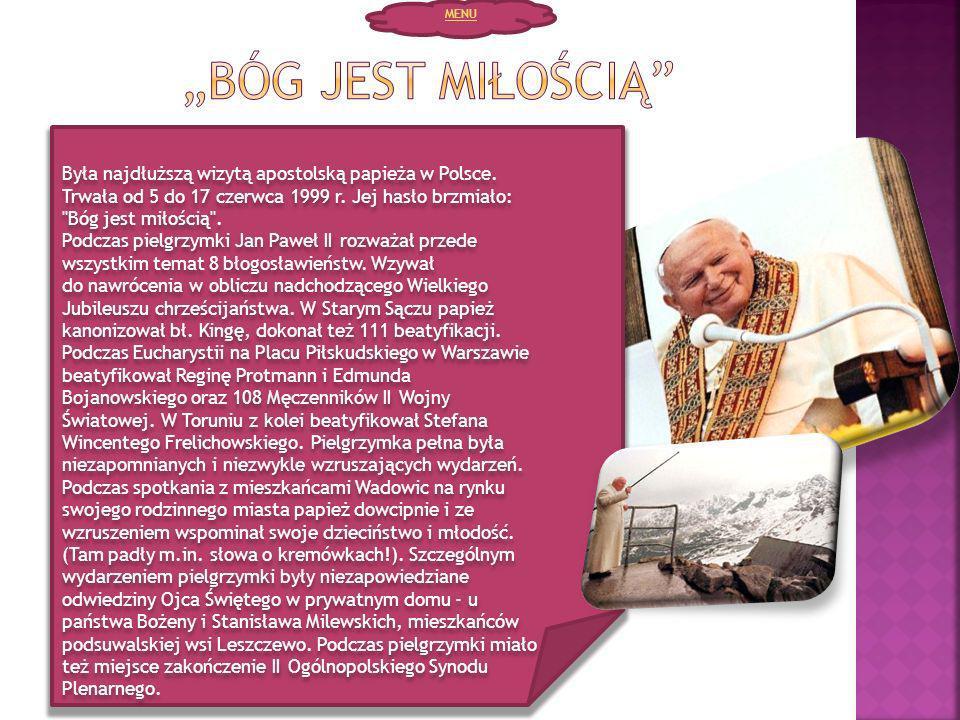 Była najdłuższą wizytą apostolską papieża w Polsce. Trwała od 5 do 17 czerwca 1999 r. Jej hasło brzmiało: