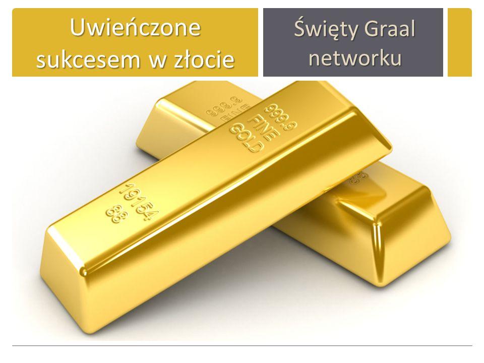 Uwieńczone sukcesem w złocie Święty Graal networku