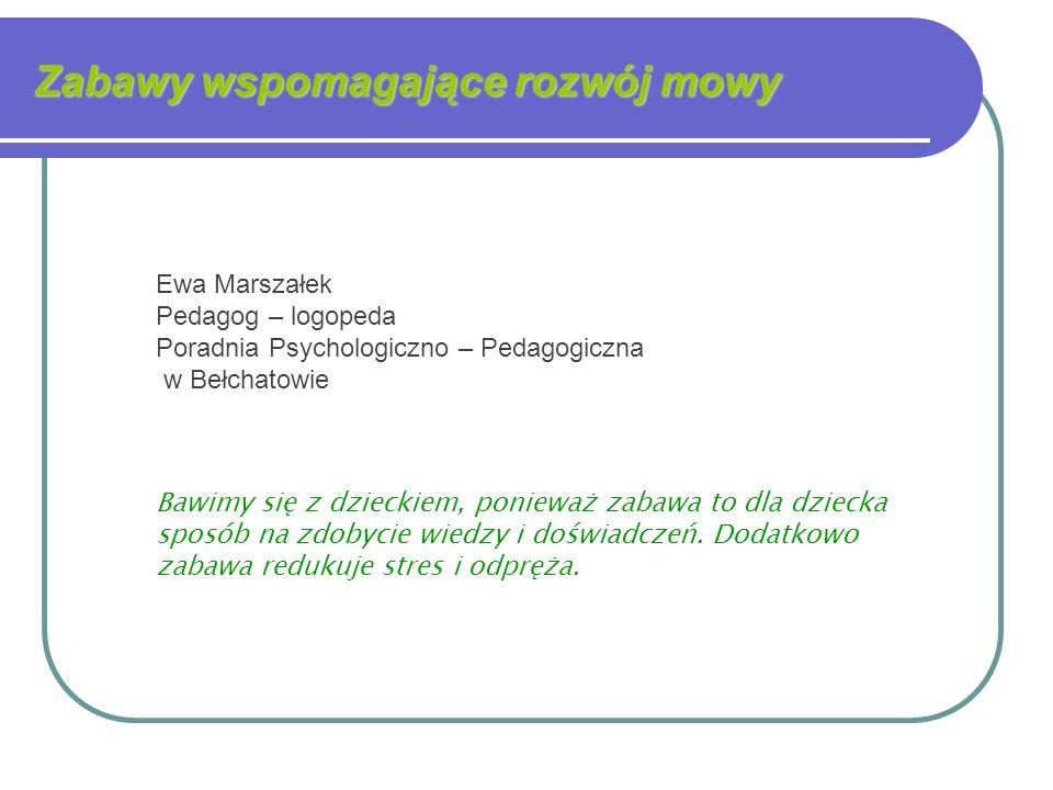 Dziękuję za uwagę Ewa Marszałek Pedagog – logopeda Poradnia Psychologiczno – Pedagogiczna w Bełchatowie tel.