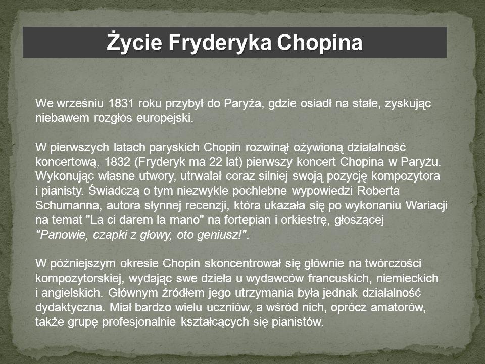 Życie Fryderyka Chopina Był człowiekiem bardzo towarzyskim.