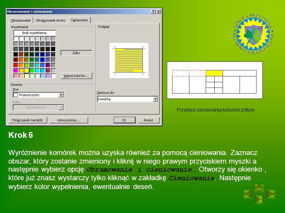 Krok 6 Wyróżnienie komórek można uzyska również za pomocą cieniowania.