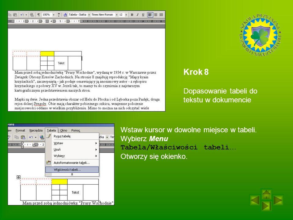 Krok 8 Dopasowanie tabeli do tekstu w dokumencie Wstaw kursor w dowolne miejsce w tabeli.