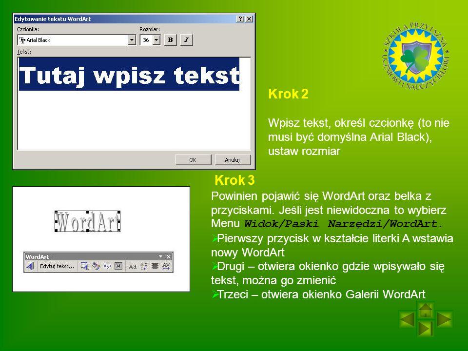 Krok 2 Wpisz tekst, określ czcionkę (to nie musi być domyślna Arial Black), ustaw rozmiar Powinien pojawić się WordArt oraz belka z przyciskami.