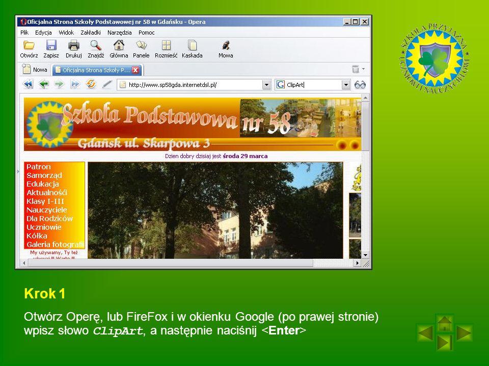 Krok 1 Otwórz Operę, lub FireFox i w okienku Google (po prawej stronie) wpisz słowo ClipArt, a następnie naciśnij