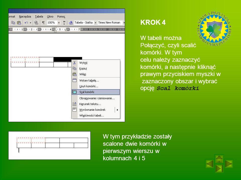 KROK 4 W tabeli można Połączyć, czyli scalić komórki.