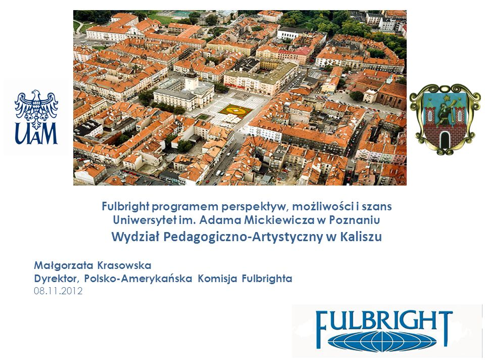 Fulbright programem perspektyw, możliwości i szans Uniwersytet im.