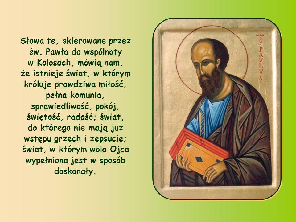 Słowa te, skierowane przez św.