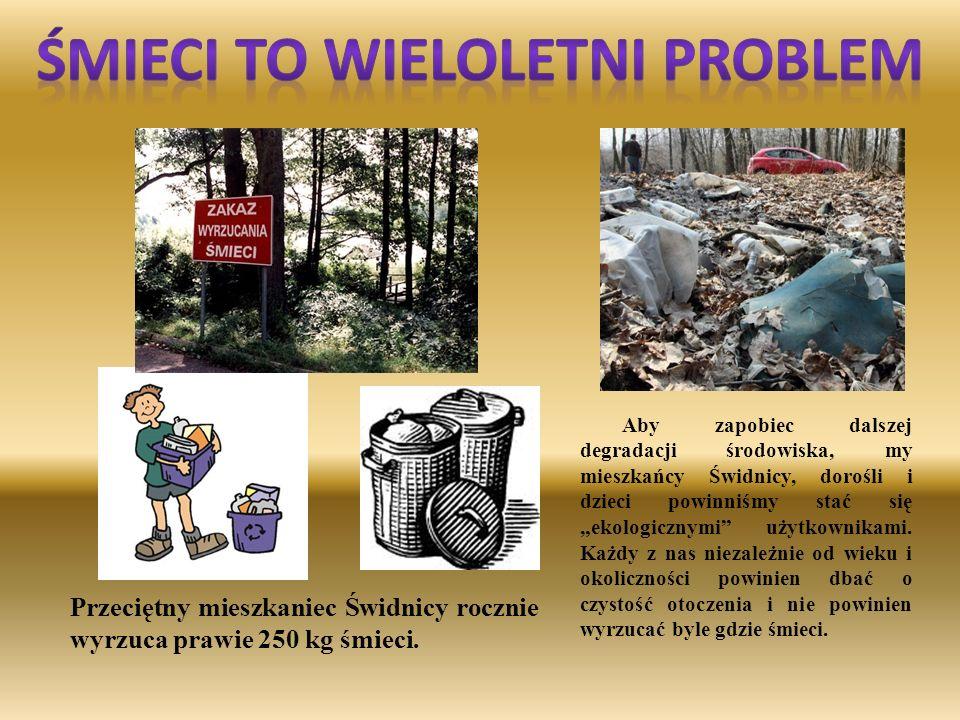 Aby zapobiec dalszej degradacji środowiska, my mieszkańcy Świdnicy, dorośli i dzieci powinniśmy stać się ekologicznymi użytkownikami. Każdy z nas niez