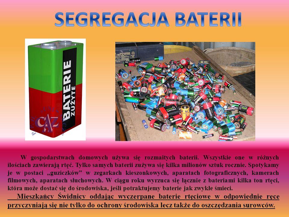 W gospodarstwach domowych używa się rozmaitych baterii. Wszystkie one w różnych ilościach zawierają rtęć. Tylko samych baterii zużywa się kilka milion
