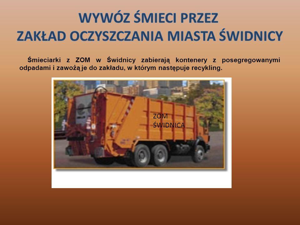 Śmieciarki z ZOM w Świdnicy zabierają kontenery z posegregowanymi odpadami i zawożą je do zakładu, w którym następuje recykling. ZOM ŚWIDNICA