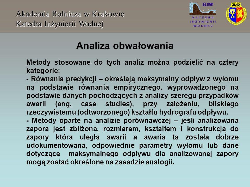 Akademia Rolnicza w Krakowie Katedra Inżynierii Wodnej Metody stosowane do tych analiz można podzielić na cztery kategorie: - Równania predykcji – okr