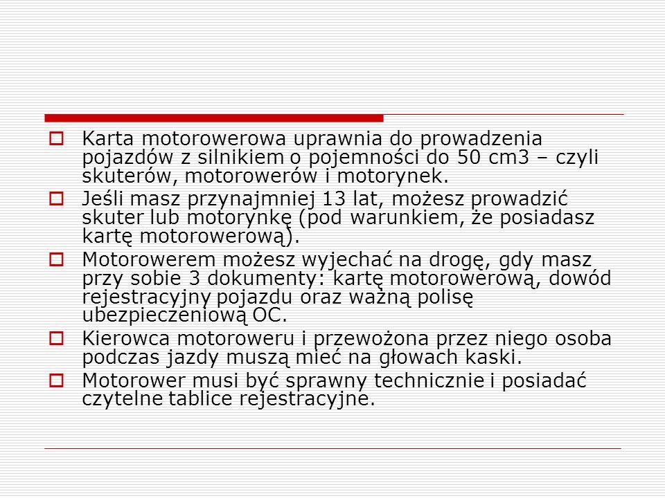 Karta motorowerowa uprawnia do prowadzenia pojazdów z silnikiem o pojemności do 50 cm3 – czyli skuterów, motorowerów i motorynek. Jeśli masz przynajmn