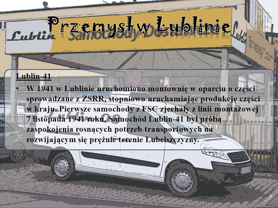 Lublin-41 W 1941 w Lublinie uruchomiono montownię w oparciu o części sprowadzane z ZSRR, stopniowo uruchamiając produkcję części w kraju. Pierwsze sam