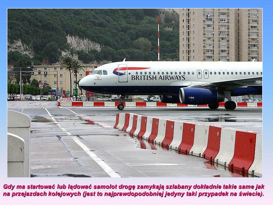 Lotnisko na Gibraltarze Pas startowy usytuowany jest w poprzek ulicy gdyż ze względu na piaszczyste podłoże nie można było tu zbudować tunelu drogoweg