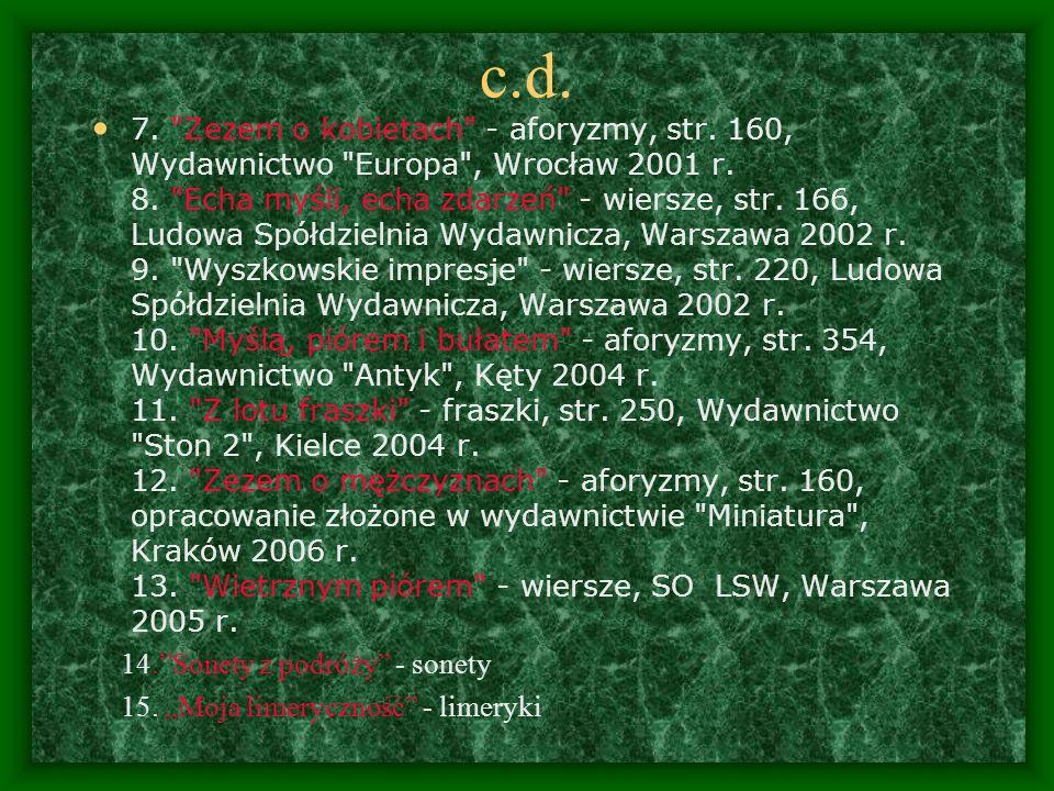 c.d.7. Zezem o kobietach - aforyzmy, str. 160, Wydawnictwo Europa , Wrocław 2001 r.