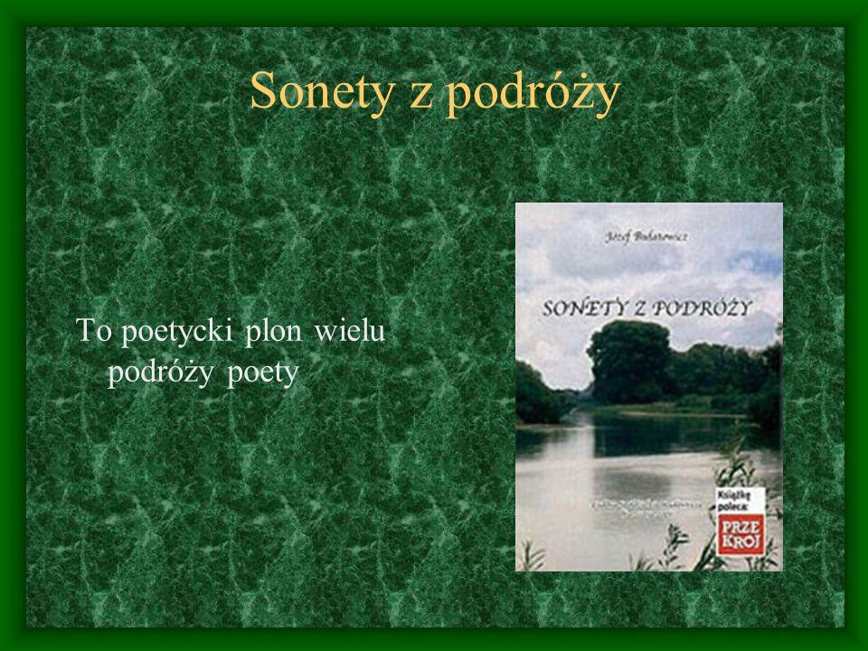 Sonety z podróży To poetycki plon wielu podróży poety
