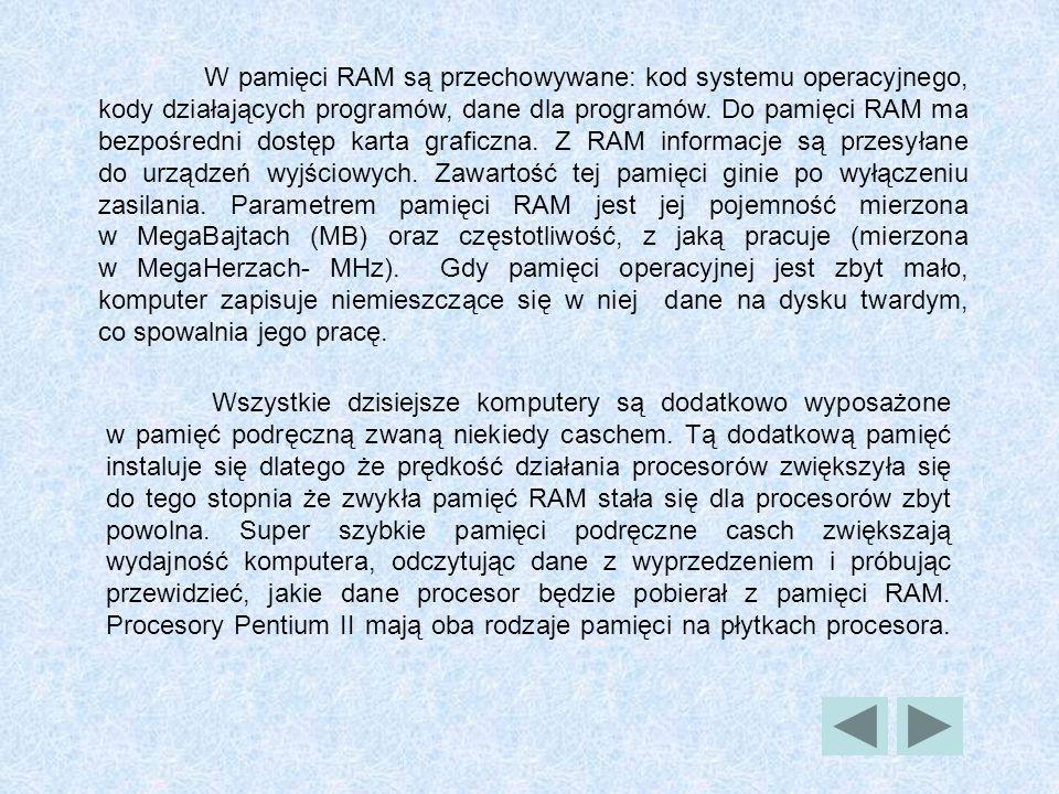 PAMIĘĆ Pamięć jest niezbędna do działania komputera. Pamięć komputerów dzielimy na dwa rodzaje: krótkotrwałą (RAM) i długotrwałą (ROM). Pamięć RAM to