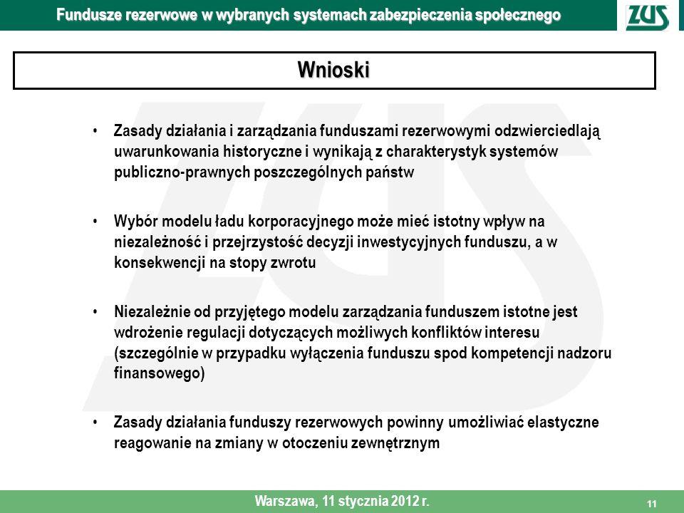 11 Zasady działania i zarządzania funduszami rezerwowymi odzwierciedlają uwarunkowania historyczne i wynikają z charakterystyk systemów publiczno-praw