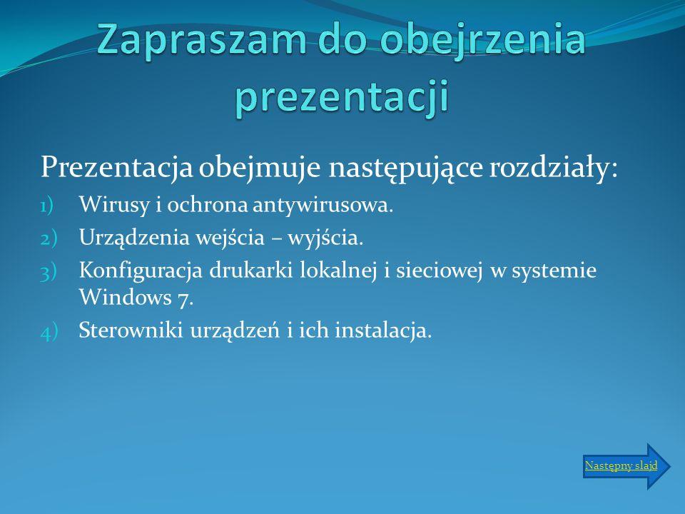 Prezentacja obejmuje następujące rozdziały: 1) Wirusy i ochrona antywirusowa.