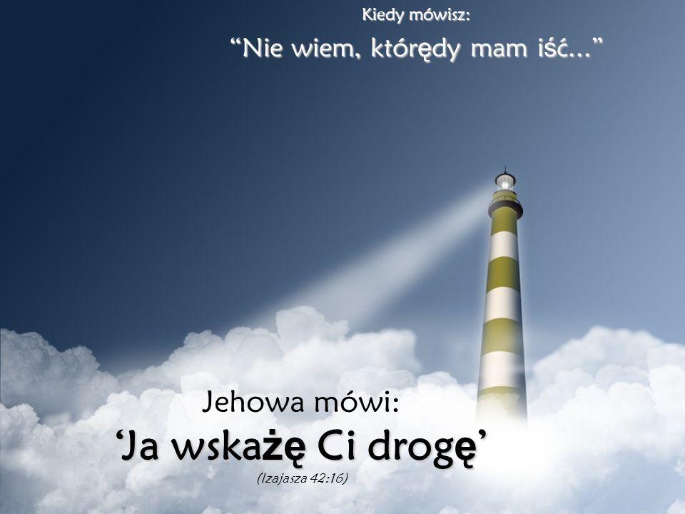 Kiedy mówisz: Nikt mnie nie kocha...Nikt mnie nie kocha... Jehowa mówi: Kocham Ci ę Kocham Ci ę (Jana 3:16 – Jana 13:34)